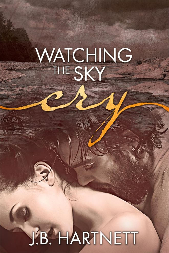 Watching the Sky Cry, J. B. Hartnett, Book Cover Photo