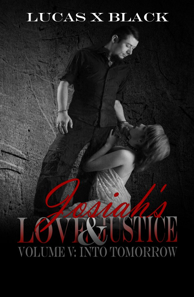 Book Cover, Josiah's Love and Justice, volume 5, Into Tomorrow, by Lucas X Black