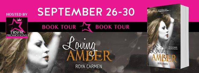 Book Tour Banner for Loving Amber, by Roya Carmen