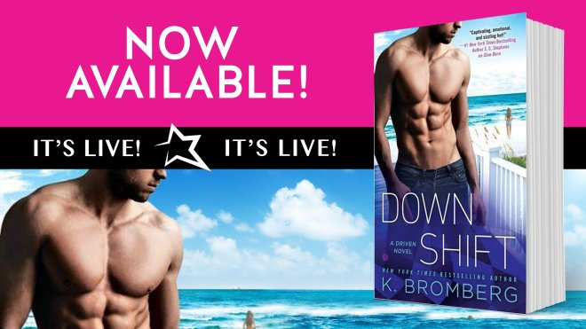 Promotional Banner for Down Shift by K. Bromberg