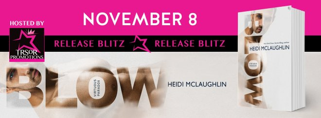 Release Blitz banner for Blow, by Heidi McLaughlin