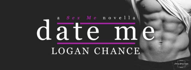 Release Banner for Date Me, by Logan Chance
