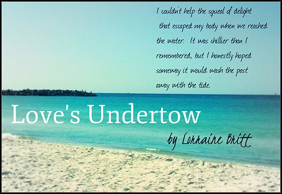 Teaser photo and quote from Love's Undertow