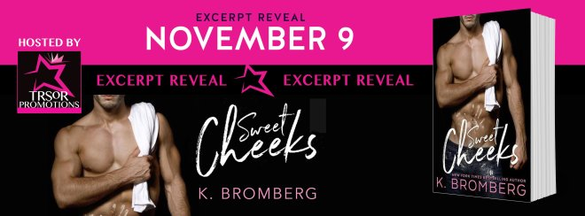 Excerpt Reveal Banner for Sweet Cheeks, by K. Bromberg
