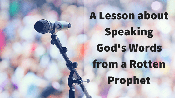 A lesson about speaking God's words from a rotten prophet title graphic