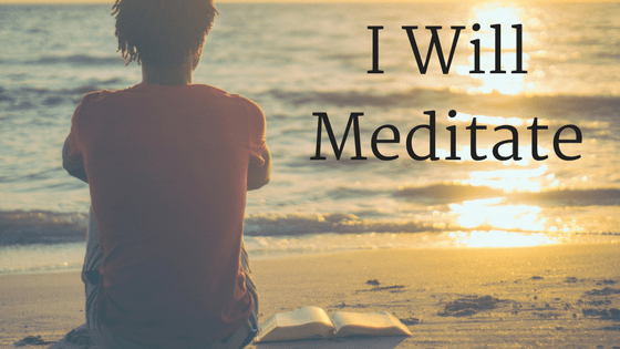 I will meditate title graphic