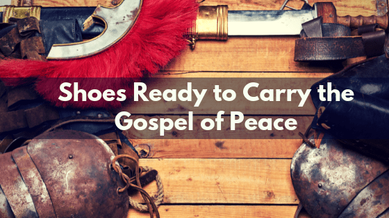Shoes Ready to Carry the Gospel of Peace title graphic