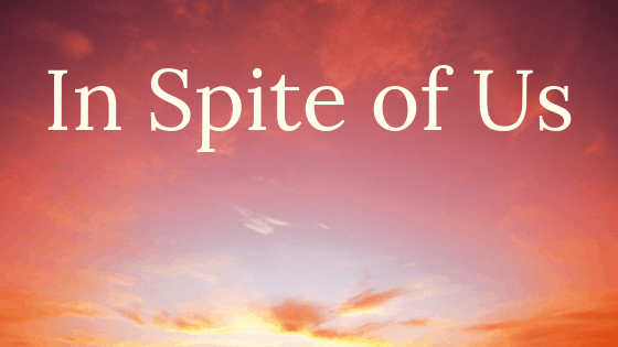 In Spite of us title graphic