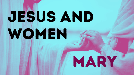 Title Jesus and Women: Mary with a stylized graphic