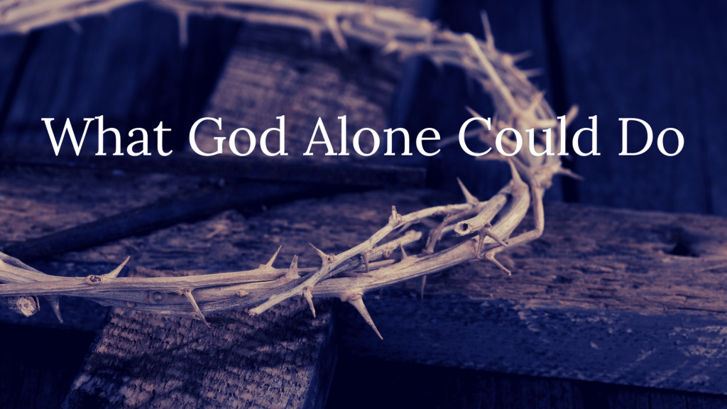 What God Alone Could Do title graphic