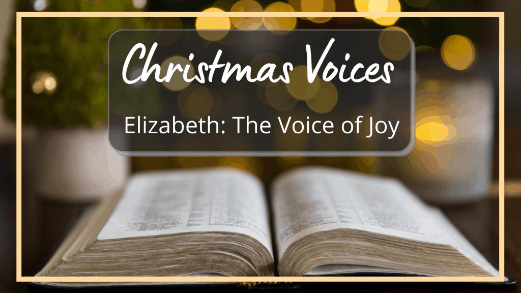 Christmas Voices Elizabeth the Voice of Joy title graphic