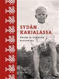Sydän Karjalassa - arjen ja perheen historiaa / Hjärtat i Karelen Bokomslag