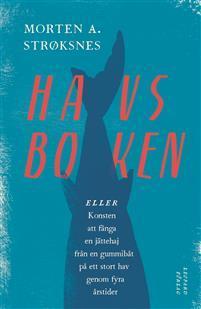 Havsboken - eller - Konsten att fånga en jättehaj från en gummibåt på ett stort hav genom fyra årstider Bokomslag