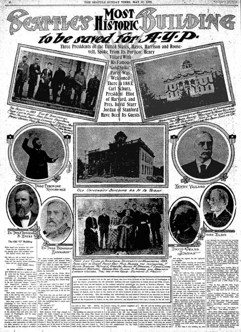 "Spring reportage from the The Times that ""Seattle's Most Historic Building"" was being prepared for removal to Seattle's most progressive creation, the Alaska Yukon and Pacific Expo. on the newer University Campus beside the Brooklyn Addition, now known as the University District.  The Times clipping is from May 17, 1908."