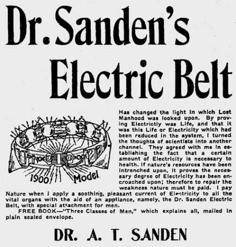 From a June 21, 1906 advertisement run in the Seattle Times.  Dr. Sander's Electric Belt promised potency for men in want of it, similar to