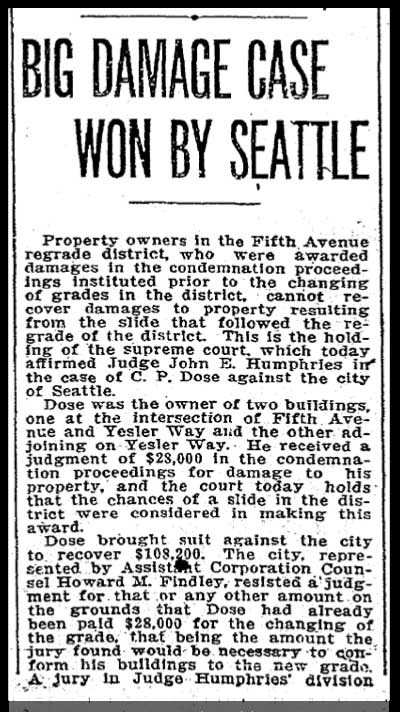 Alas, for Dose, The Seattle Times reports on March 25, 1914, that he lost to the city in his attempt to be paid for the loses of the 1911 slide.