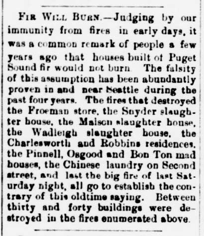 Days later the Daily Intelligencer reflected on the combustible qualities of Seattle summarizing its greater losses to fires.