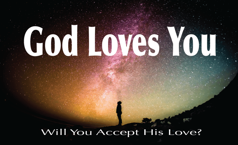 God Loves You - Will You Accept His Love?