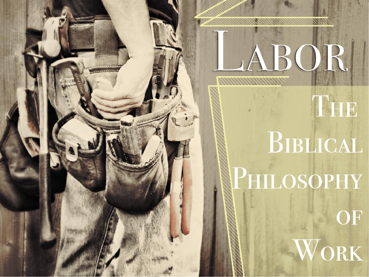 Labor - The Biblical Philosophy of Work