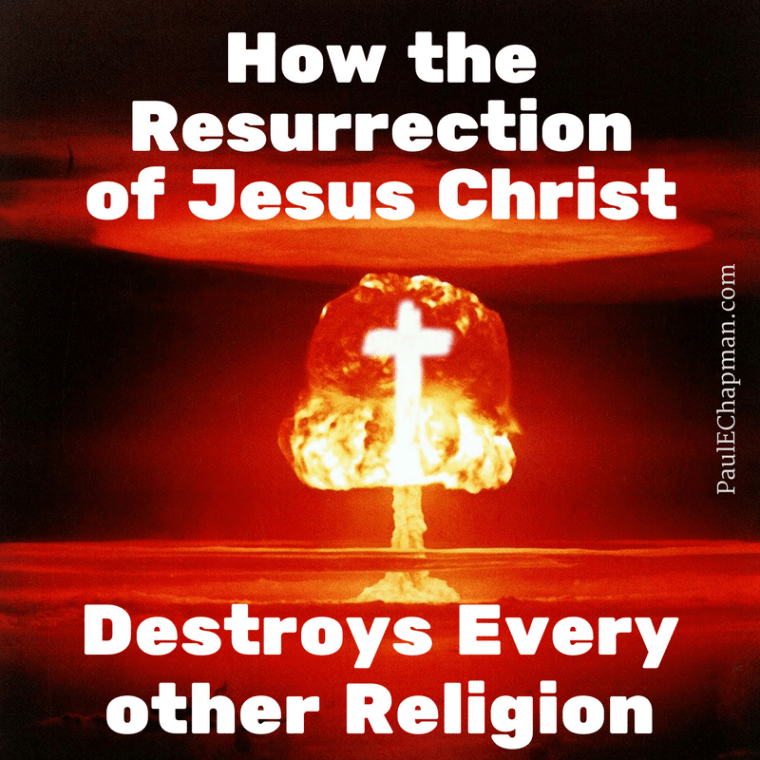 How-the-Resurrection-of-Jesus-Christ-Destroys-every-other-religion