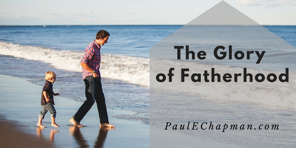 The Glory of Fatherhood