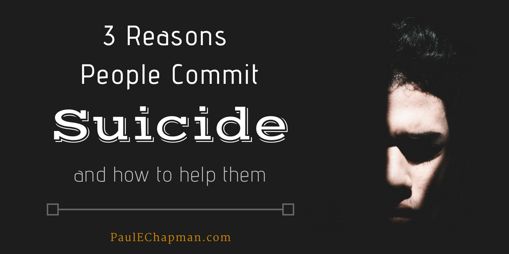 3 Reasons People Commit Suicide