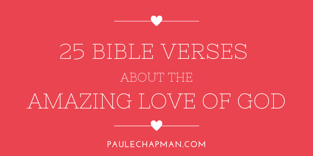 25 Bible Verses About The Amazing Love of God