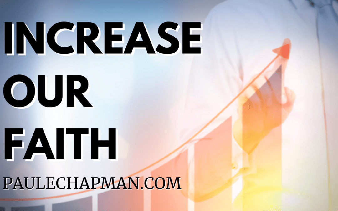 How To Increase Our Faith