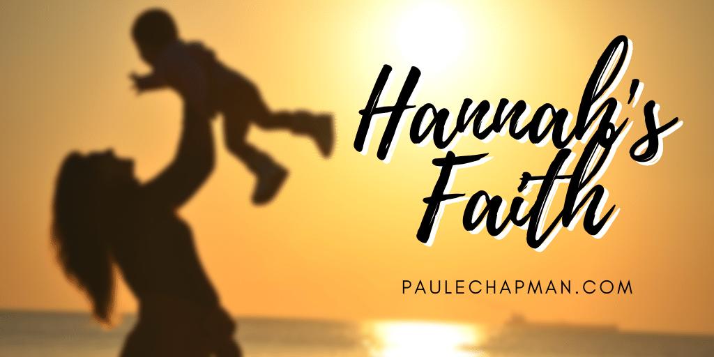 HANNAH'S FAITH IN GOD