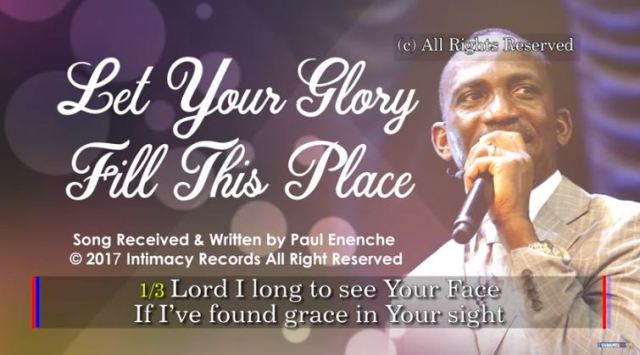 LET YOUR GLORY FILL THIS PLACE - Dr Paul Enenche