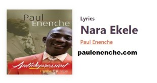 Paul Enenche Nara Ekele Lyrics