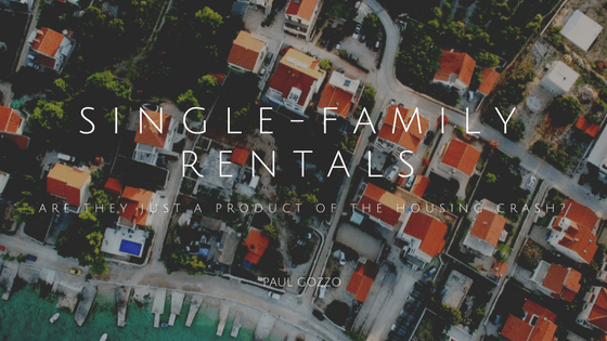 Single-Family Rentals: Are They Just A Product of the Housing Crash?