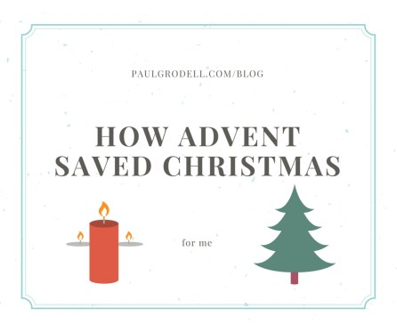How Advent Saved Christmas For Me