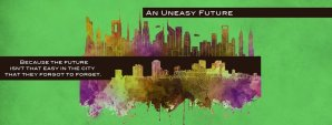 header for uneasy future series