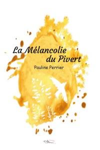 La mélancolie du Pivert Pauline Perrier