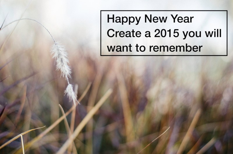 Create a 2015 you will want to remember