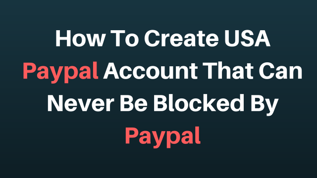 how to get usa paypal account in ghana that can never belocked