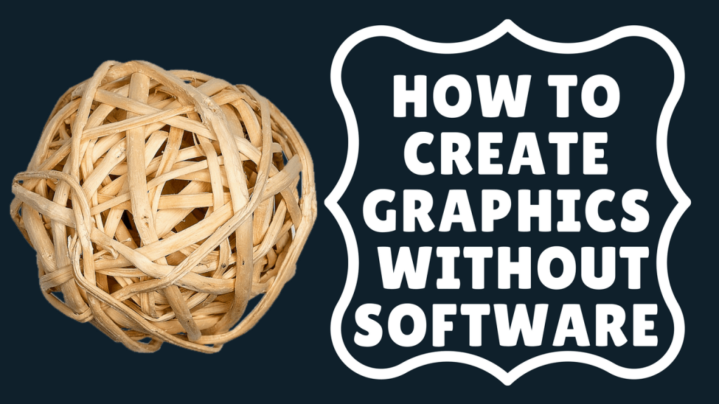 how to create graphics without software