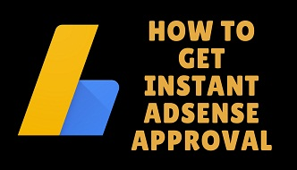how to get instant adsense approval