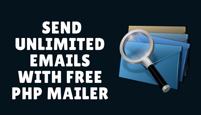 how to send unlimited emails with free php mailer s