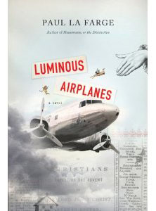The cover of Luminous Airplanes by Paul La Farge
