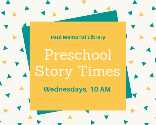 Preschool Story Times on Wednesdays at 10AM