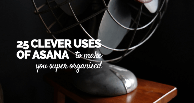 25 Clever Uses of Asana 2