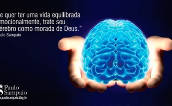Se-quer-ter-uma-vida-equilibrada-emocionalmente trate seu cérebro como morada de Deus