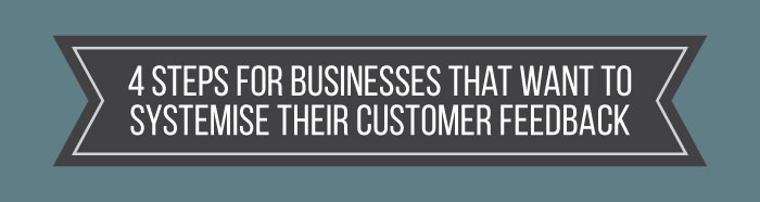 Banner with title 4 Steps for Businesses that want to systemise their customer feedback