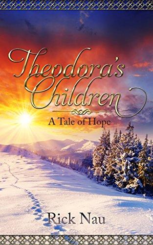 Theodora's Children, Rick Nau, Christian allegory, adventure