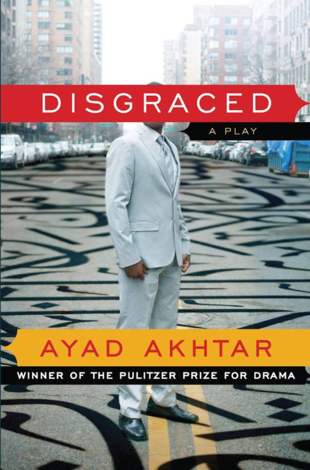 Best Books 2016 Ayad Akhtar Disgraced