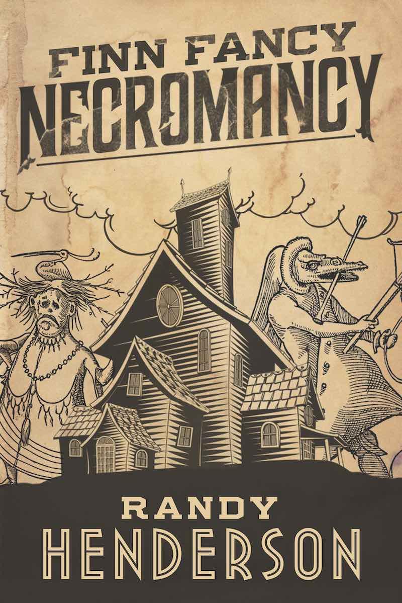 Randy Henderson Bigfootloose And Finn Fancy Free Finn Fancy Necromancy cover 2
