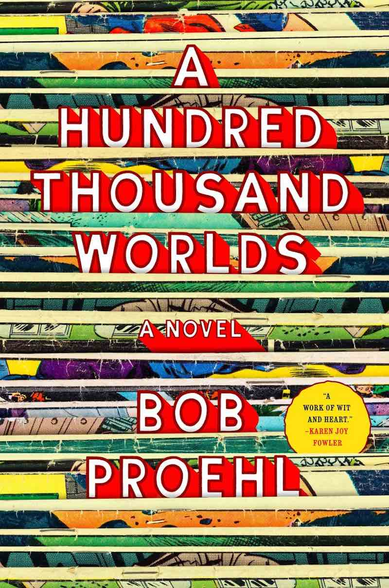Bob Proehl A Hundred Thousand Worlds cover
