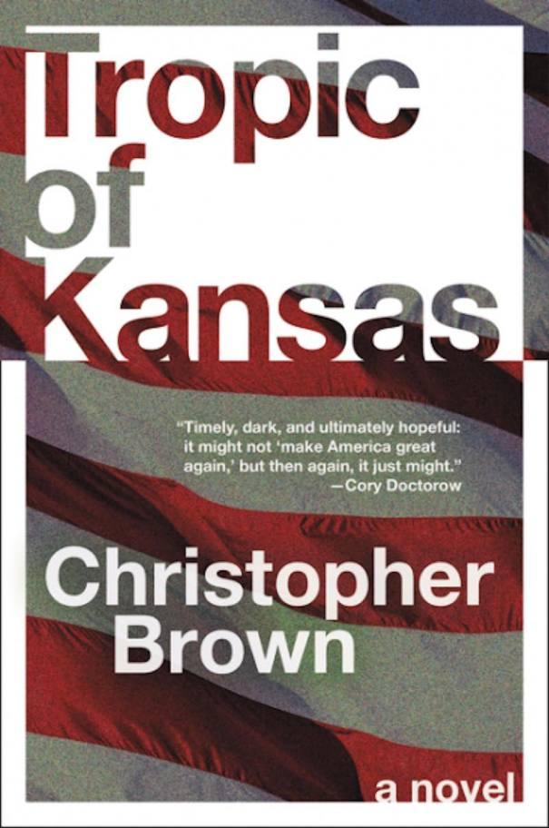 Christopher Brown Tropic Of Kansas